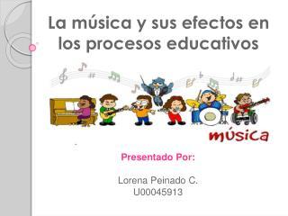 La música y sus efectos en los procesoseducativos