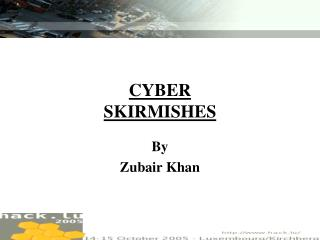 CYBER SKIRMISHES