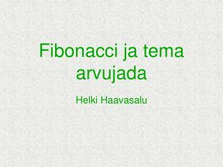 Fibonacci ja tema arvujada Helki Haavasalu