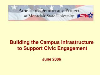 Building the Campus Infrastructure  to Support Civic Engagement June 2006