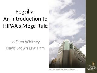 Regzilla- An Introduction to HIPAA's Mega Rule