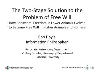 The Two-Stage Solution to the Problem of Free Will How Behavioral Freedom in Lower Animals Evolved to Become Free Will i