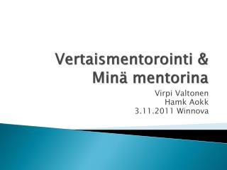 Vertaismentorointi & Minä mentorina