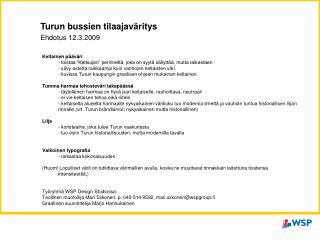 Turun bussien tilaajaväritys Ehdotus 12.3.2009