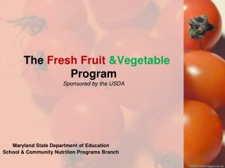 The Fresh Fruit &Vegetable Program Sponsored by the USDA