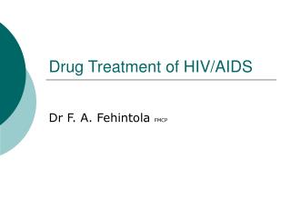 Drug Treatment of HIV/AIDS