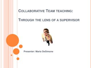 Collaborative Team teaching: Through the lens of a supervisor