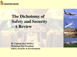 By Captain Alex DeSilva Divisional Vice President Safety, Security & Environment