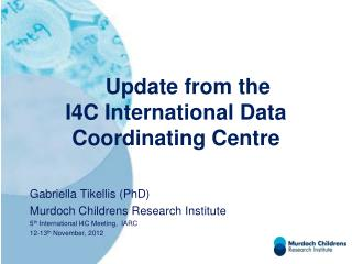 Update from the  I4C International Data Coordinating Centre