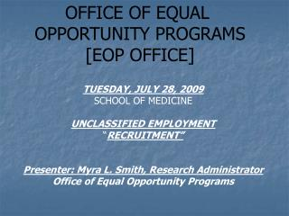OFFICE OF EQUAL  OPPORTUNITY PROGRAMS [EOP OFFICE]