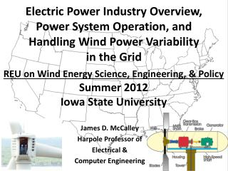 REU on Wind Energy Science, Engineering, & Policy Summer 2012 Iowa State University