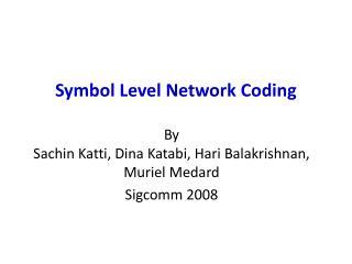 Symbol Level Network Coding