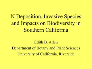 N Deposition, Invasive Species and Impacts on Biodiversity in Southern California