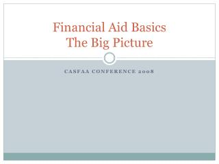 Financial Aid Basics The Big Picture