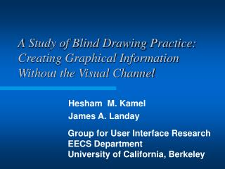 A Study of Blind Drawing Practice: Creating Graphical Information Without the Visual Channel