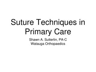 Suture Techniques in Primary Care