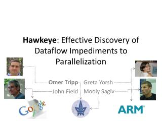 Hawkeye : Effective  Discovery of Dataflow Impediments to  Parallelization
