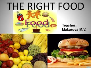 THE RIGHT FOOD