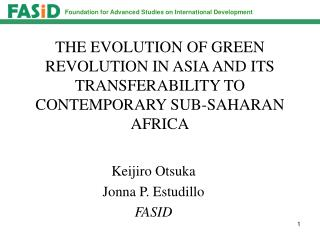 THE EVOLUTION OF GREEN REVOLUTION IN ASIA AND ITS TRANSFERABILITY TO CONTEMPORARY SUB-SAHARAN AFRICA