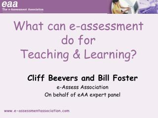 What can e-assessment do for  Teaching  Learning