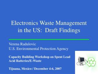 Electronics Waste Management in the US: Draft Findings