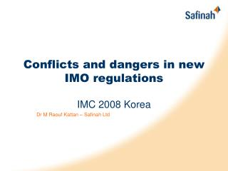 Conflicts and dangers in new IMO regulations