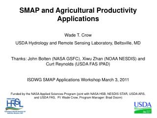 SMAP and Agricultural Productivity Applications Wade T. Crow USDA Hydrology and Remote Sensing Laboratory, Beltsville, M