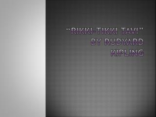 """"""" Rikki-Tikki Tavi """" by Rudyard Kipling"""