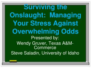 Surviving the Onslaught: Managing Your Stress Against Overwhelming Odds