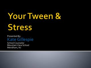 Your Tween & Stress