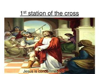 1 st  station of the cross