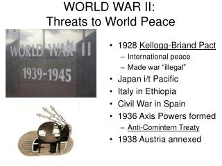 WORLD WAR II:  Threats to World Peace