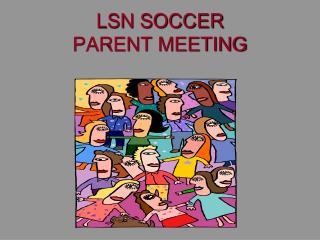 LSN SOCCER PARENT MEETING