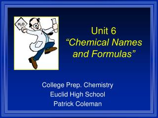 "Unit 6 ""Chemical Names and Formulas"""