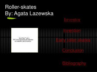 Roller-skates By: Agata Lazewska