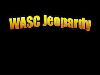 WASC Jeopardy