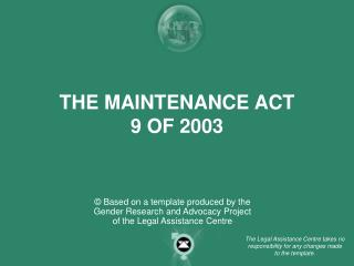 THE MAINTENANCE ACT 9 OF 2003