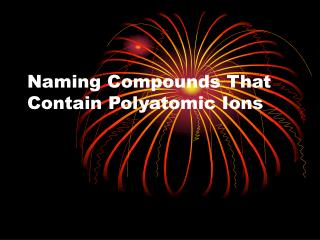 Naming Compounds That Contain Polyatomic Ions