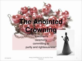 The Anointed Crowning