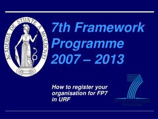 7th Framework Programme 2007 – 2013