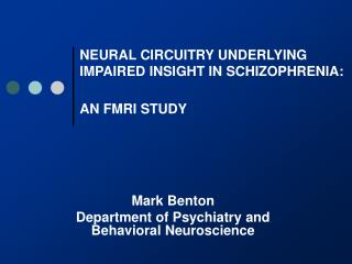 NEURAL CIRCUITRY UNDERLYING IMPAIRED INSIGHT IN SCHIZOPHRENIA: AN FMRI STUDY