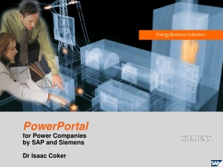 PowerPortal for Power Companies by SAP and Siemens Dr Isaac Coker