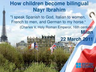 How children become bilingual Nayr Ibrahim
