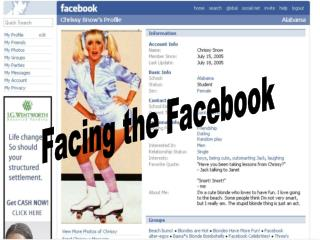 Facing the Facebook
