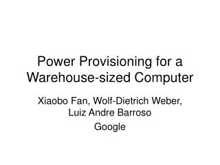 Power Provisioning for a Warehouse-sized Computer