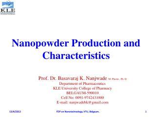 Nanopowder Production and Characteristics