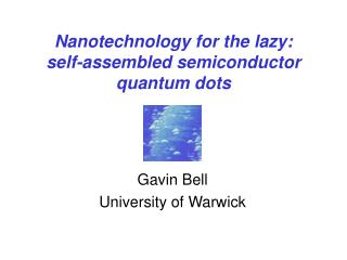 Nanotechnology for the lazy: self-assembled semiconductor quantum dots