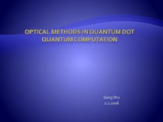 Optical methods in Quantum dot quantum computation