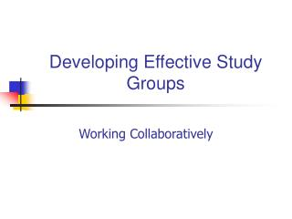 Developing Effective Study Groups