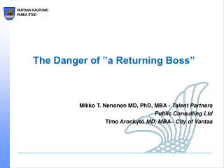 """The Danger of """"a Returning Boss"""""""